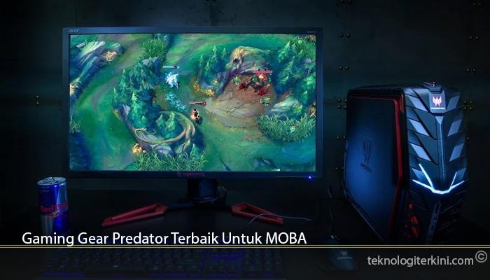 Gaming Gear Predator Terbaik Untuk MOBA