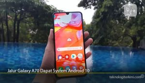 Jalur Galaxy A70 Dapat System Android 10