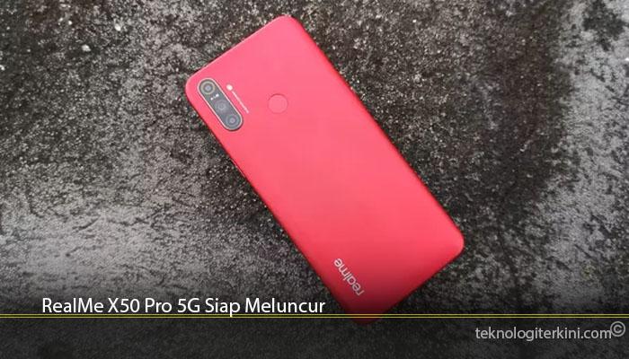 RealMe X50 Pro 5G Siap Meluncur