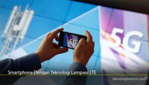 Smartphone Dengan Teknologi Lampaui LTE