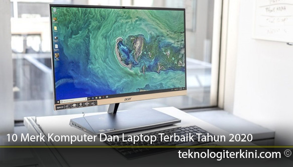10-Merk-Komputer-Dan-Laptop-Terbaik-Tahun-2020