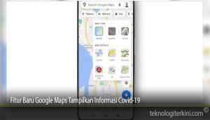 Fitur Baru Google Maps Tampilkan Informasi Covid-19