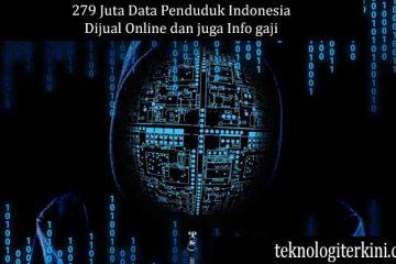 279 Juta Data Penduduk Indonesia Dijual Online dan juga Info gaji